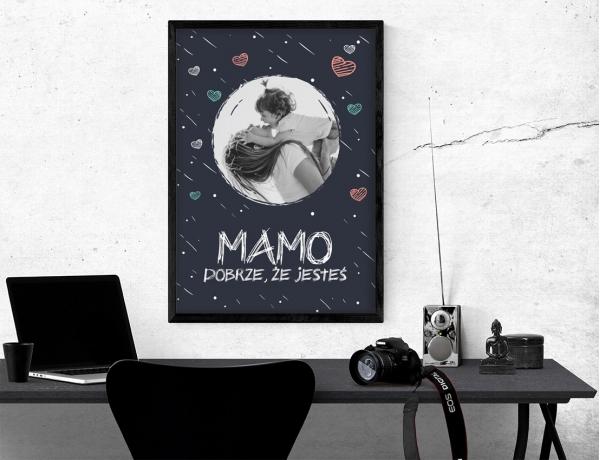 Plakat lub obraz - Mamo, dobrze, że jesteś